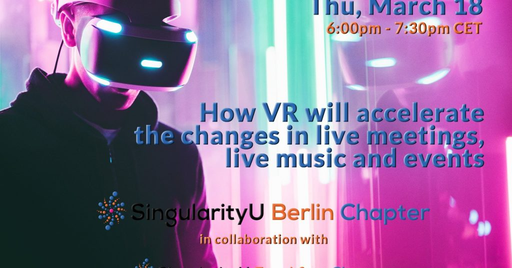 How VR will accelerate the changes in live meetings, live music and events